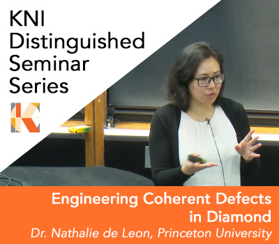 Nathalie de Leon, KNI Distinguished Seminar - April 30, 2019