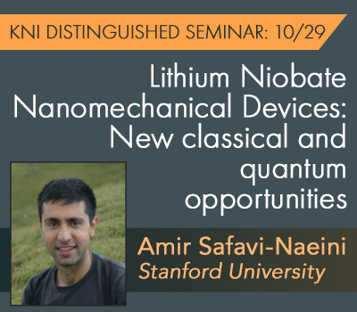 Amir Safavi-Naeini, KNI Distinguished Seminar - October 29, 2019